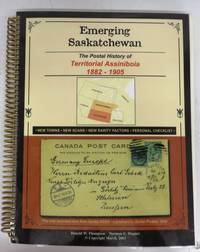 Emerging Saskatchewan: The Postal History of Territorial Assiniboia 1882-1905