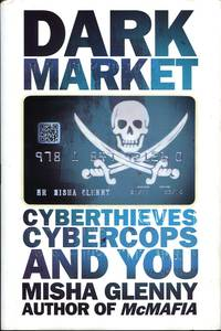 image of DarkMarket: CyberThieves, CyberCops and You