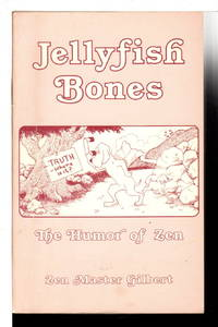 JELLYFISH BONES: The Humor Of Zen.