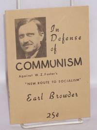"In defense of Communism; against W.Z. Foster's ""New route to socialism"