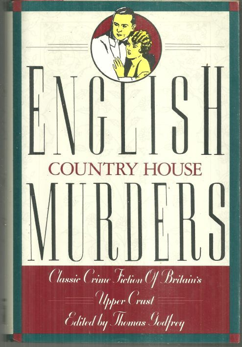 Image for ENGLISH COUNTRY HOUSE MURDERS Classic Crime Fiction of Britain's Upper Crust