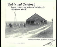 Gable and Gambrel: Barns, Cotton Gins, and Rural Buildings in SEMO and NEAR [Southeast Missouri and Northeast arkansas]