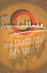 The Daffodil Mystery by  Edgar Wallace - Paperback - from World of Books Ltd and Biblio.com