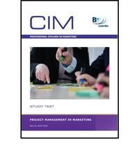 CIM - Project Management in Marketing: Study Text by Bpp Learning Media Ltd - Paperback - 2010 - from Bookbarn International (SKU: 1896236)
