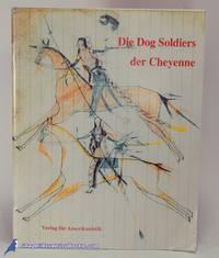 Die Dog Soldiers der Cheyenne (Cheyenne Dog Soldiers, in German language) by  David F. et al HALAAS  - Paperback  - 1998  - from Bluebird Books (SKU: 84793)