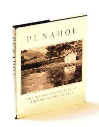 Punahou: The History and Promise of a School of the Islands