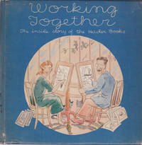 THE INSIDE STORY OF THE HADER BOOKS. [Cover title: WORKING TOGETHER]. Told and pictured by Berta and Elmer for the Macmillan Company.