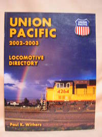 UNION PACIFIC LOCOMOTIVE DIRECTORY 2002-2003