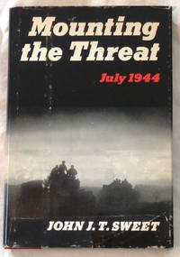 Mounting the Threat, July 1944