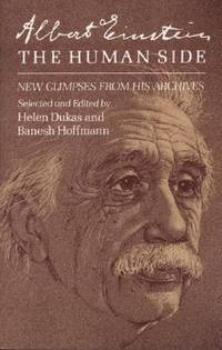 Albert Einstein, the Human Side - New Glimpses from His Archives