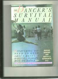 The Dancer's Survival Manual: Everything You Need To Know About Being A Dancer. Except How To...