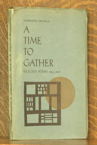 A TIME TO GATHER, SELECTED POEMS 1966-1967