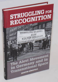 Struggling for Recognition; The Alevi Movement in Germany and in Transnational Space