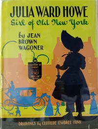 Julia Ward Howe:  Girl of Old New York