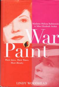 image of War Paint: Madame Helena Rubinstein and Miss Elizabeth Arden, Their Lives, Their Times, Their Rivalry