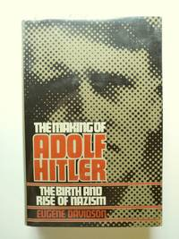 The Making of Adolf Hitler by  Eugene Davidson - First Edition; First Printing stated - 1977 - from BookRanger and Biblio.co.uk