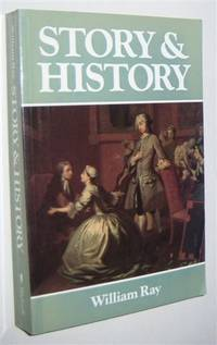 STORY AND HISTORY : Narrative Authority and Social Identity in the Eighteenth-Century French and English Novel by  William Ray - Paperback - First U.K. Softcover Edition - 1990 - from Diversity Books and Biblio.com
