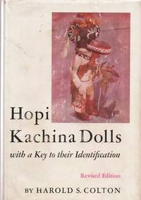 HOPI KACHINA DOLLS:  With a Key to their Identification.  Color photographs by Jack Breed