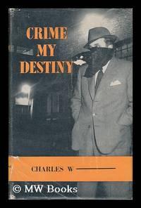 Crime My Destiny