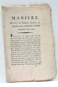 MANIERE DONT LES PARISIENS DOIVENT S'Y PRENDRE pour s'assembler et faire connoître...