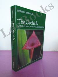 The Orchids: Natural History and Classification