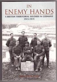 In Enemy Hands; A British Territorial Soldier in Germany 1915-1919
