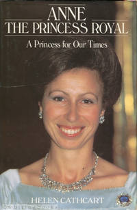 image of Anne, the Princess Royal: A Princess for our Times