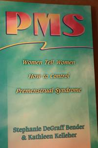 PMS  Women Tell Women How to Control Premenstrual Syndrome