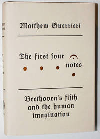 image of The First Four Notes: Beethoven's Fifth and the Human Imagination