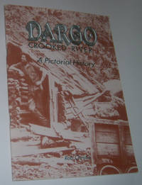 DARGO CROOKED RIVER: A Pictorial History