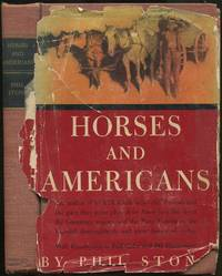 Horses and Americans by  Phil STONG - Hardcover - 1946 - from Between the Covers- Rare Books, Inc. ABAA and Biblio.co.uk