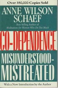 CO-DEPENDENCE:  MISUNDERSTOOD -- MISTREATED