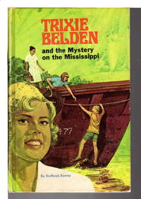 TRIXIE BELDEN and the MYSTERY ON THE MISSISSIPPI. #15. by  Kathryn Kenny - Hardcover - (1971.) - from Bookfever.com, IOBA and Biblio.com