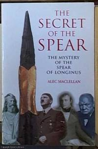 image of The Secret of the Spear; The Mystery of the Spear of Longinus