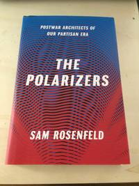 image of The Polarizers: Postwar Architects of Our Partisan Era
