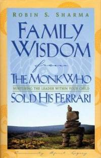 image of Family Wisdom from the Monk Who Sold His Ferrari : Nurturing the Leader Within Your Child