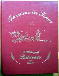 Furrows in Time. A History of Balcarres and District. (Saskatchewan)