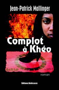 Complot à Khéo
