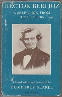 Hector Berlioz: A Selection from His Letters