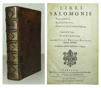 Libri Salomonis; Proverbia, Ecclesiastes, Canticum Canticorum, Sapientia, Ecclesiasticus. Cum notis Jacobi Benigni Bossuet , Episcopi Meldensis. Accesserunt eiusdem supplenda in Psalmos.
