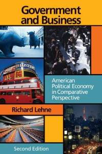 Government and Business : American Political Economy in Comparative Perspective
