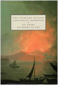 The Stanford Museum Centennial Handbook: 100 Years: 100 Works of Art