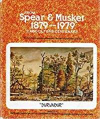 image of From Spear_Musket 1879-1979