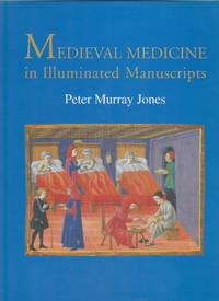 Medieval Medicine in Illuminated Manuscripts
