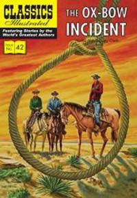 image of The Ox Bow Incident (Classics Illustrated)