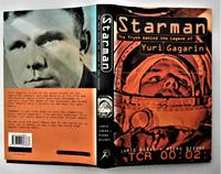 image of Starman: the truth and legend of Yuri Gagarin.