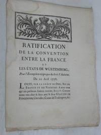 RATIFICATION de la Convention entre la France et les Etats du Duc de Würtemberg,  Pour...