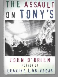 The Assault On Tony's ( By The Author Of Leaving Las Vegas )