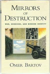 image of Mirrors of Destruction: War, Genocide, and Modern Identity