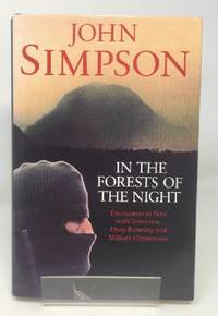 In the Forests of the Night: Encounters in Peru with Terrorism, Drug-running and Military Oppression by  John Simpson - Hardcover - 1993-10-07 - from Cambridge Recycled Books (SKU: ER204201209003)